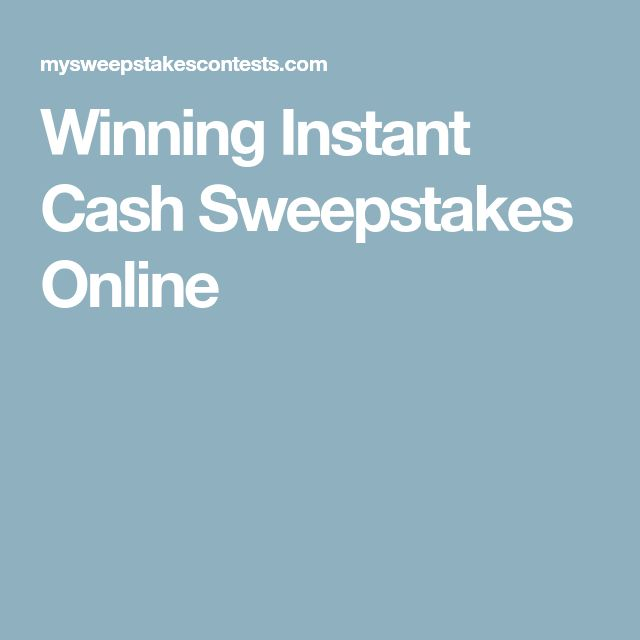Winning Instant Cash Sweepstakes Online