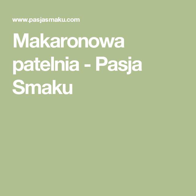 Makaronowa patelnia - Pasja Smaku