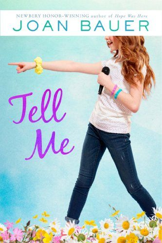 Tell Me by Joan Bauer IN PAPERBACK (Nov. 11th)