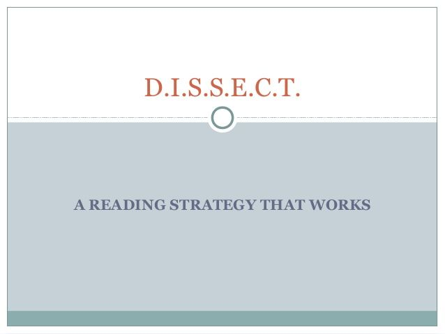 D.I.S.S.E.C.T.A READING STRATEGY THAT WORKS