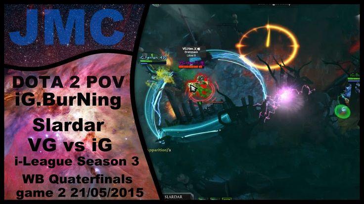 DOTA 2 POV as IG.BurNing - Slardar hardline (i-League S3 VG vs IG WB Qua...
