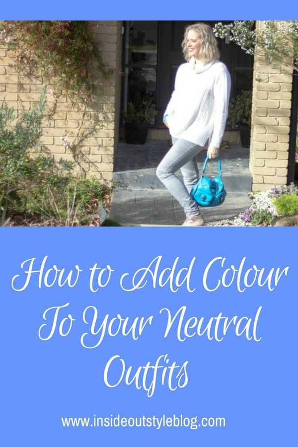 How to Add Colour To Your Neutral Outfits Without Looking Like a Clown - Inside Out Style