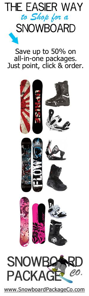 An Easier Way to Shop for a Snowboard. Save time, money and your sanity with package deals on matching snowboarding gear at low prices.