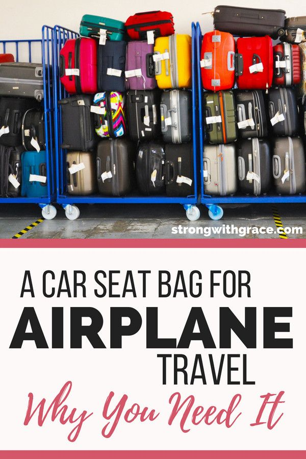 Car Seat Bag For Airplane Why You Need It Great Tips I To Remember This Our Next Trip