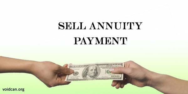 Voidcan.org share with you information about Sell Annuity Payment with its details.