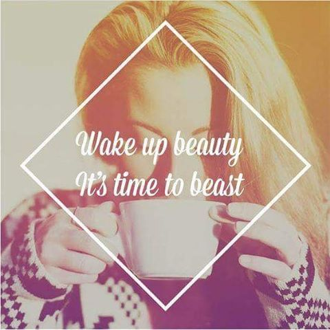 Wake up, Beauty. It's time to Beast. #riseshineandgrind