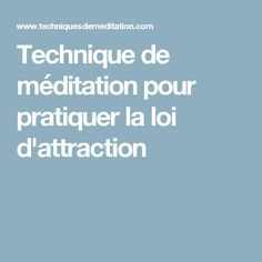 Technique de méditation pour pratiquer la loi d'attraction