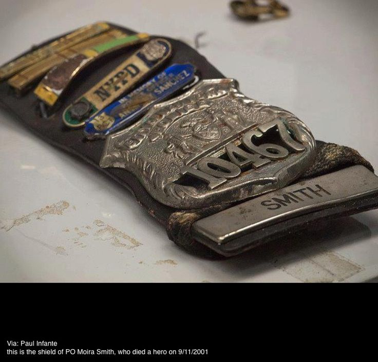 Police Officer Moira Smith was among the first to respond to the September 11 attack at the World Trade Center & was last seen evacuating people out of Tower Two, saving hundreds of lives. This is her NYPD Badge, found in the ruins.