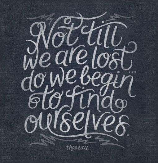 DiscoveryThe Journey, Life Quotes, Tattoo Ideas, Inspiration, Lost, Lifequotes, True Stories, Henry David Thoreau, Finding Ourselves
