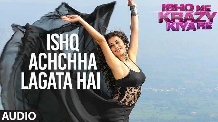 Ishq Acha Lagta Hai Full AUDIO Song | Ishq Ne Krazy Kiya Re | T-Series