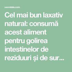 Cel mai bun laxativ natural: consumă acest aliment pentru golirea intestinelor de reziduuri și de surplusul de lichid - Secretele.com