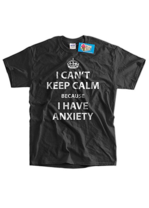 Anxiety Tshirt Funny Shirt Anxiety Shirt I Can't by IceCreamTees
