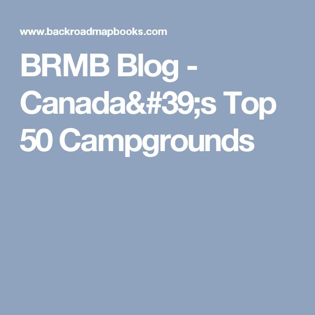 BRMB Blog - Canada's Top 50 Campgrounds