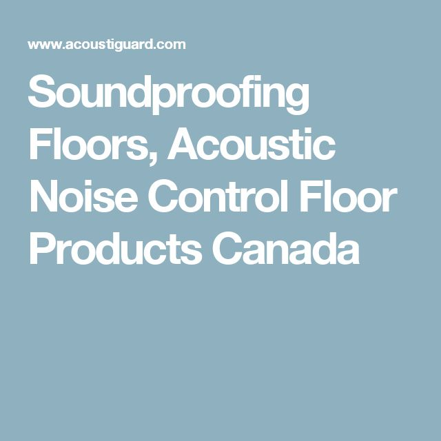 Soundproofing Floors, Acoustic Noise Control Floor Products Canada