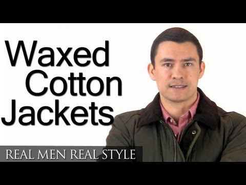 Men's Waxed Cotton Jackets   Wax Jacket Styles   How To Re-Wax & Buy