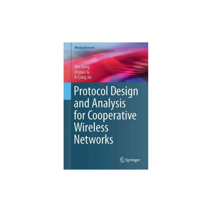 Protocol Design and Analysis for Cooperative Wireless Networks (Hardcover) (Wei Song)