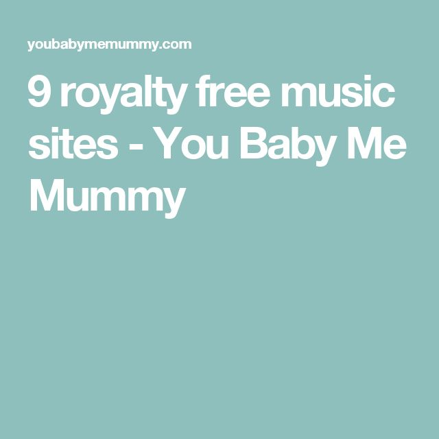 9 royalty free music sites - You Baby Me Mummy