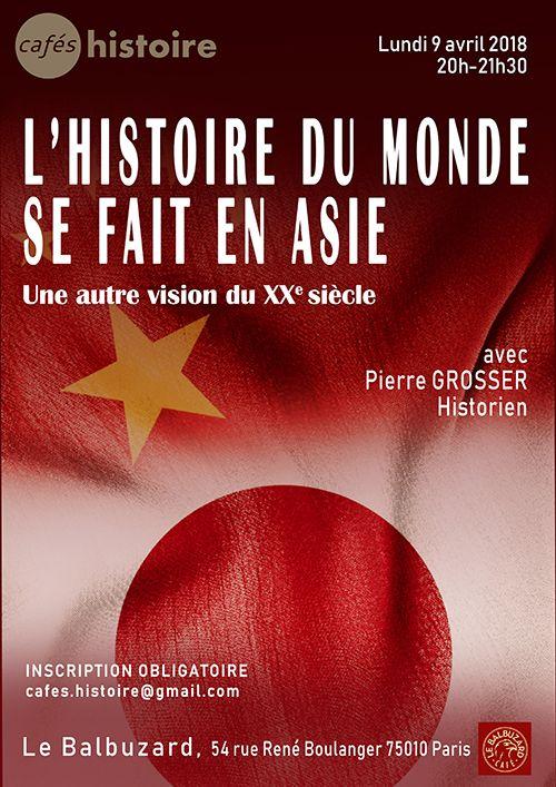 Café Histoire L'histoire du monde se fait en Asie avec Pierre Grosser