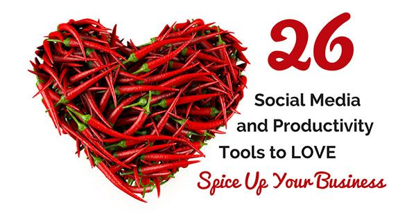 26 Productivity and #SocialMedia Marketing Tools to Spice Up Your Business by @sociallysorted