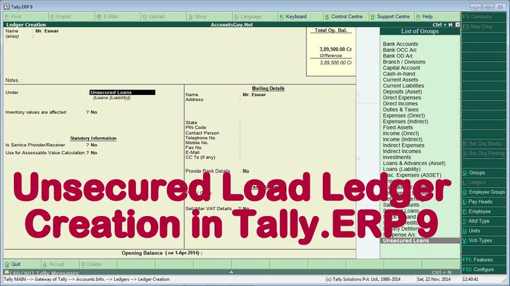 How to create an Unsecured Loan Ledger Account in Tally.ERP 9?  Whenever a Company or a Firm takes loan by not providing any security it has to create a ledger account in the name of such creditor and it should not created under Sundry Creditor. In Tally we can create such a ledger using the Unsecured Loans Ledger Groups.  http://www.accountsguy.net/2014/11/unsecured-loan-ledger-creation-in-tally.html