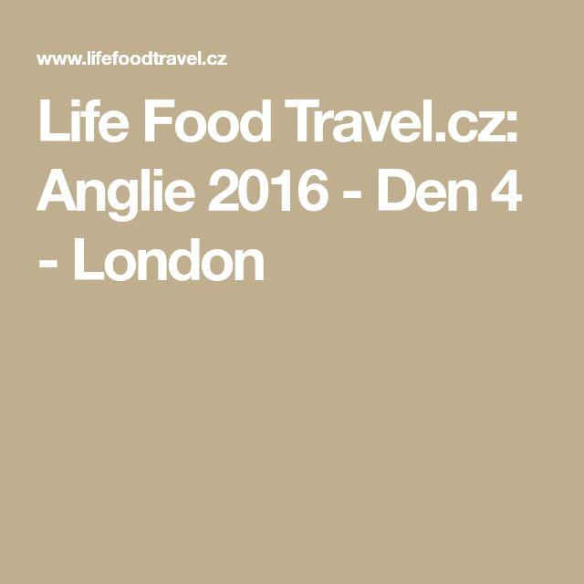 Life Food Travel.cz: Anglie 2016 - Den 4 - London