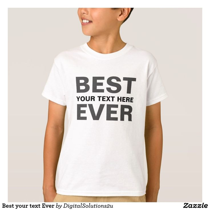 Best your text Ever T-Shirt