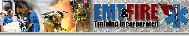 EMT and Fire Training Inc. EMT Courses and Firefighter Classes Online