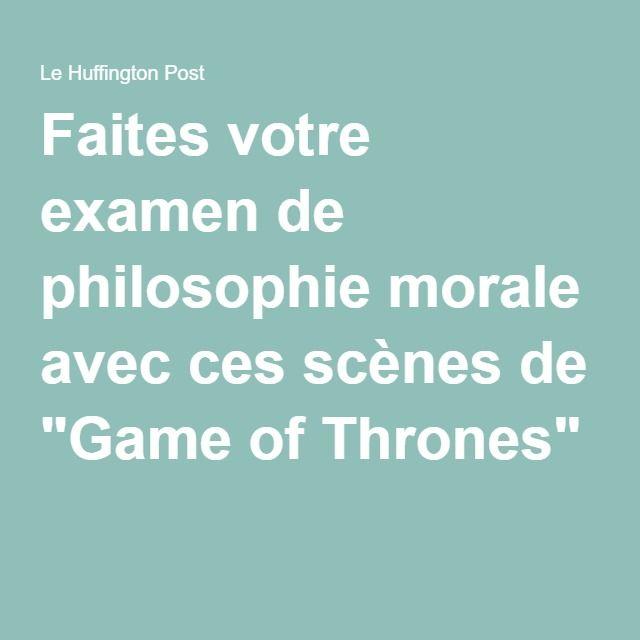 """Faites votre examen de philosophie morale avec ces scènes de """"Game of Thrones"""""""