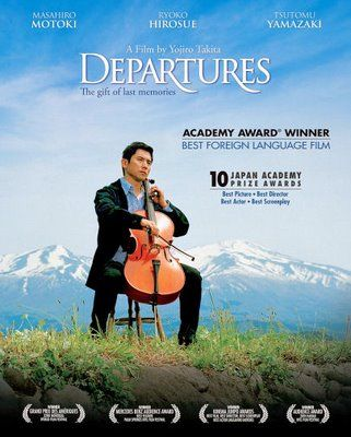 "Departures (""Okuribito"") Japan A newly unemployed cellist takes a job preparing the dead for funerals. Amazing film."