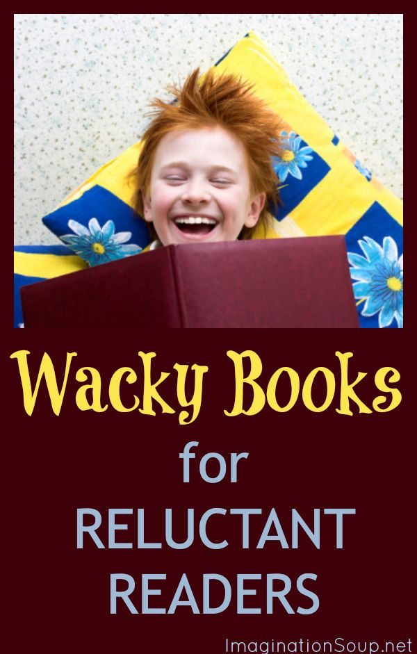 wacky (silly, and gross) books that your reluctant reader will love -- any favorites on this list?  http://imaginationsoup.net/2012/12/wacky-books-will-hook-reluctant-readers/