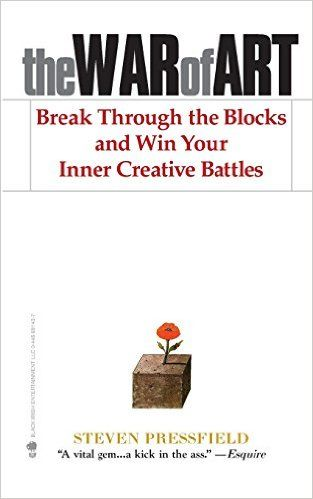 The War of Art: Break Through the Blocks and Win Your Inner Creative Battles: Amazon.co.uk: Steven Pressfield, Shawn Coyne: 8601401253488: Books