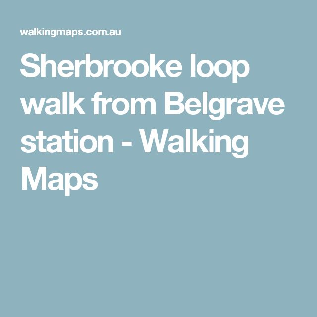 Sherbrooke loop walk from Belgrave station - Walking Maps