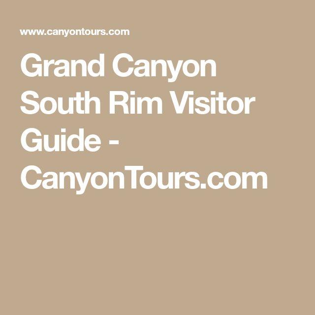 Grand Canyon South Rim Visitor Guide - CanyonTours.com
