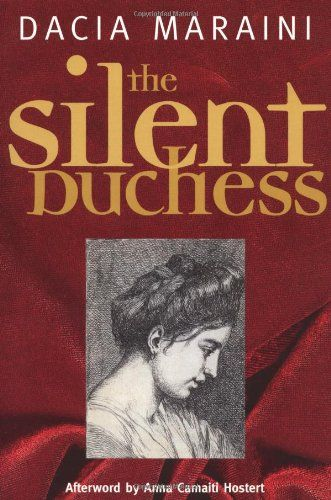 The Silent Duchess (FP Classics) by Dacia Maraini, http://www.amazon.com/dp/155861222X/ref=cm_sw_r_pi_dp_APX1sb13DXCHC6MH