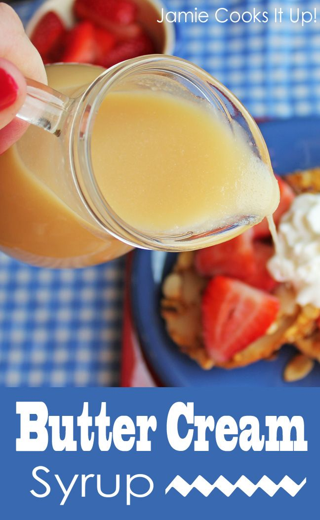 Butter Cream Syrup from Jamie Cooks It Up! This heavenly syrup will transform your breakfast into heavenly bliss. This is a simple and true fact. Would be great for Easter Brunch. :)