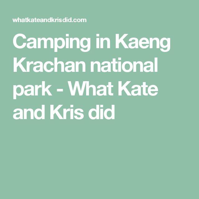 Camping in Kaeng Krachan national park - What Kate and Kris did