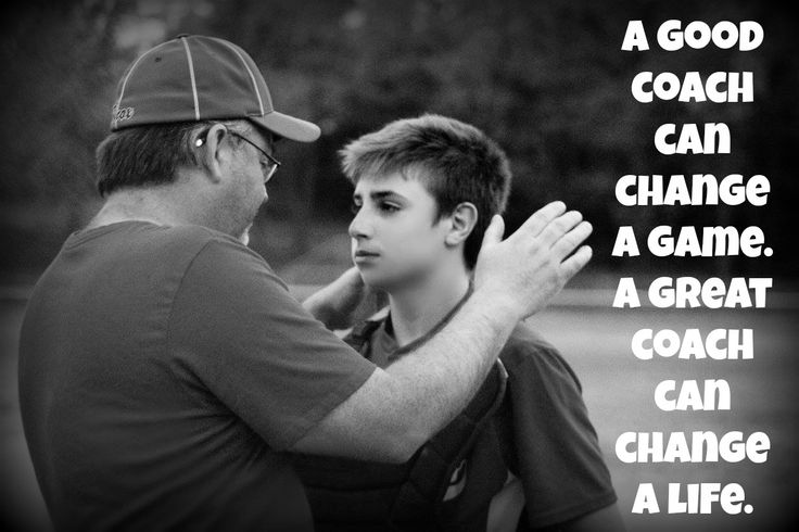 A good coach can change  a game.  A great coach can change a life.  Coaches  Baseball Quotes