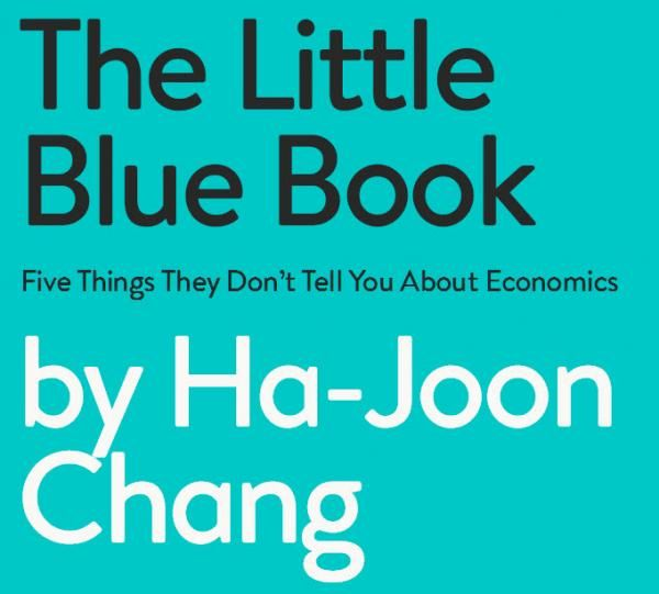 The Shortest Economics Textbook Ever  --- The Little Blue Book - The 5 things they don't tell you about economics ----  http://thelittlebluebook.co.uk/