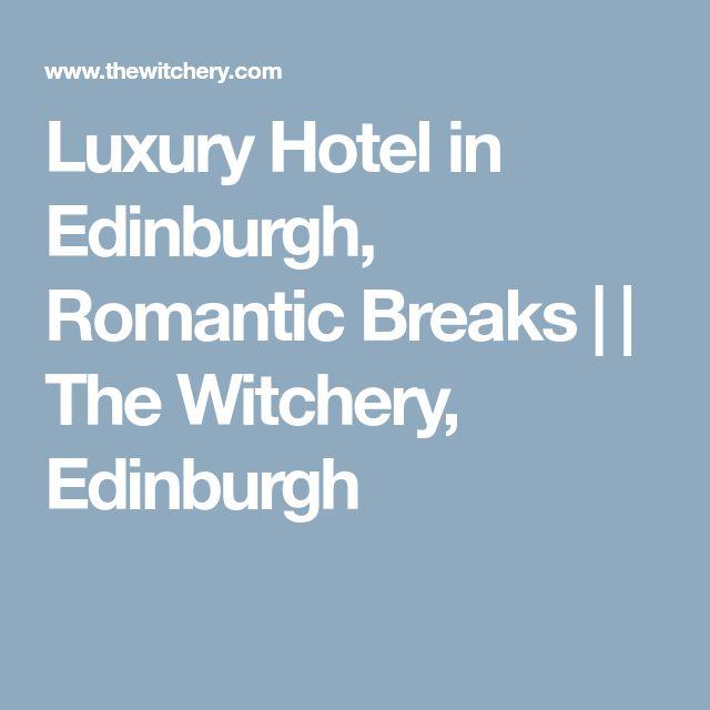 Luxury Hotel in Edinburgh, Romantic Breaks | | The Witchery, Edinburgh