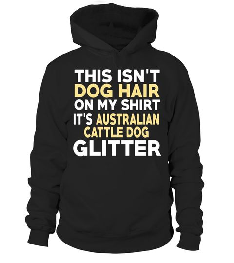 "# Not Hair Australian Cattle Dog Glitter Funny T-Shirt .  Special Offer, not available in shops      Comes in a variety of styles and colours      Buy yours now before it is too late!      Secured payment via Visa / Mastercard / Amex / PayPal      How to place an order            Choose the model from the drop-down menu      Click on ""Buy it now""      Choose the size and the quantity      Add your delivery address and bank details      And that's it!      Tags: This design is just one of…"