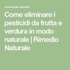 Come eliminare i pesticidi da frutta e verdura in modo naturale | Rimedio Naturale
