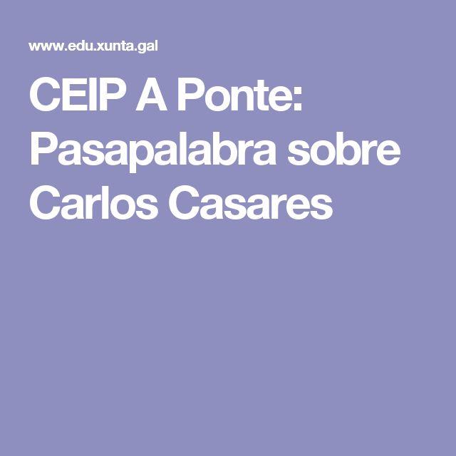 CEIP A Ponte: Pasapalabra sobre Carlos Casares