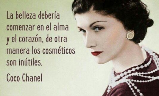 No es la apariencia, es la esencia, no es el dinero es la educación, no es la ropa es la clase.  Coco Chanel.