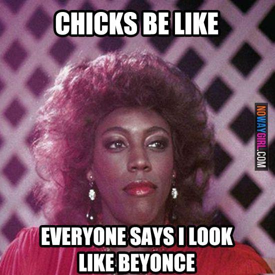Chicks Be Like: Everyone Says I Look Like Beyonce - NoWayGirl