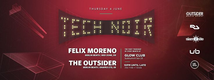 Glow #Bangkok presents Tech Noir with Felix Moreno #Thailand #Clublife