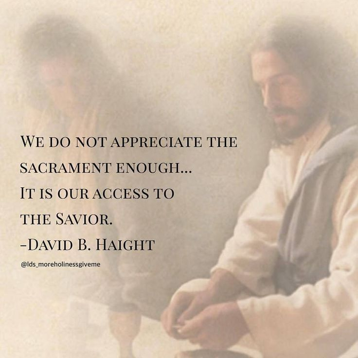 """We do not appreciate the sacrament enough. ... It is our access to the Savior."" –David B. Haight pinterest.com/pin/24066179232641996 (from Truman G. Madsen's pinterest.com/pin/24066179230238936 inspiring talk lightplanet.com/mormons/conferences/womens/1999_madsen.htm) Learn more lds.org/topics/sacrament #ShareGoodness"