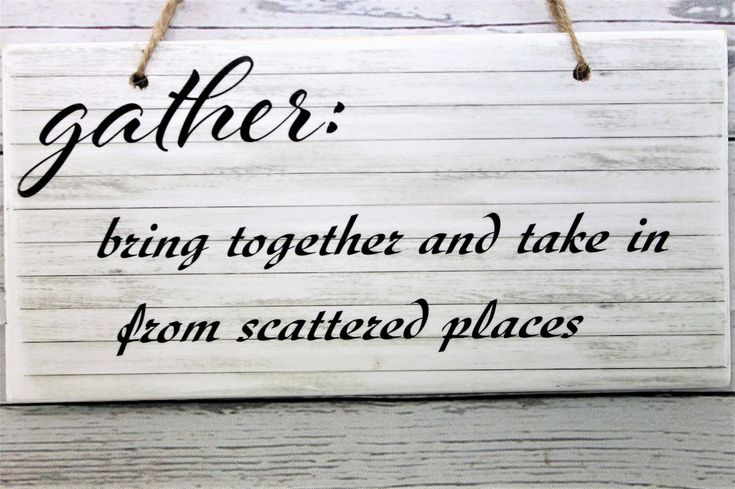 Gather Definition Printed Handmade Wood Sign