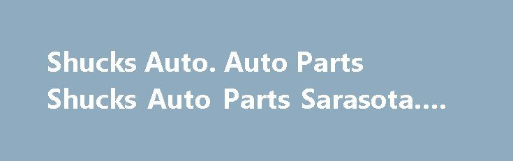 Shucks Auto. Auto Parts Shucks Auto Parts Sarasota. #auto #sale http://autos.remmont.com/shucks-auto-auto-parts-shucks-auto-parts-sarasota-auto-sale/  #shucks auto parts # Shucks Auto The skirts wuz pieces of painted plywood, and shucks, diet tazo mojito green tea caffeine you could sit on ar deck and enjoy e-z... Read more >The post Shucks Auto. Auto Parts Shucks Auto Parts Sarasota. #auto #sale appeared first on Auto.