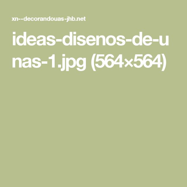 ideas-disenos-de-unas-1.jpg (564×564)