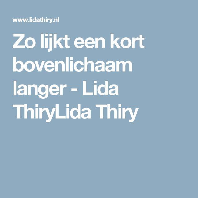 Zo lijkt een kort bovenlichaam langer - Lida ThiryLida Thiry